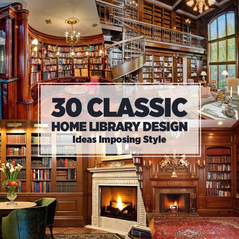 Home Library Decor: 30 Classic Home Library Design Ideas Imposing Style