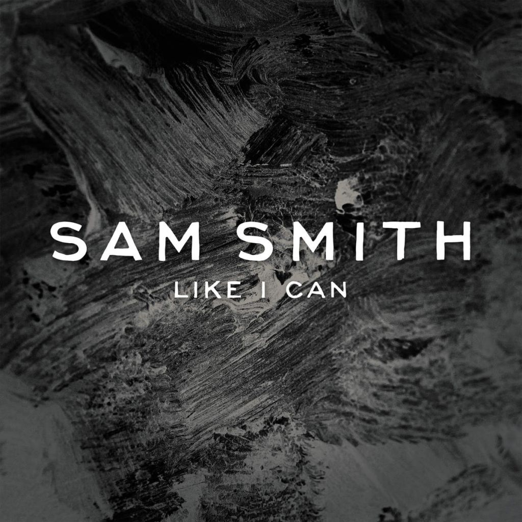 "Sam Smith ""Like I Can"" (Official Single Cover)"