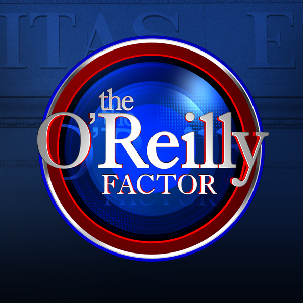 The O'Reilly Factor - Bill O'Reilly