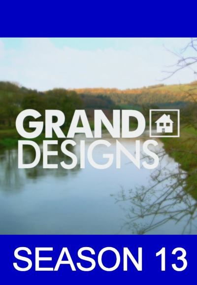 watch season 13 grand designs. Black Bedroom Furniture Sets. Home Design Ideas