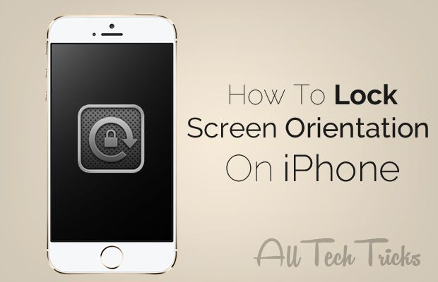 how to change screen rotation on iphone how to lock screen orientation on iphone all tech tricks 19892
