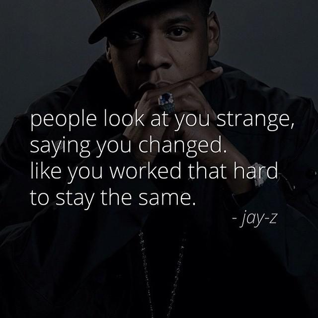 Positive Jay Z Quotes: Work Hard, Stay Humble.....but Don't Let Anyone Hold You