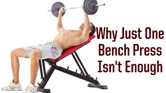 3 Bench Press Variations for a More Well-Rounded Body