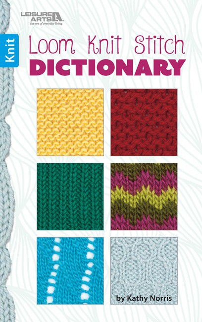 Loom Knitting Stitch Guide 2 : Loom Knit Stitch Dictionary