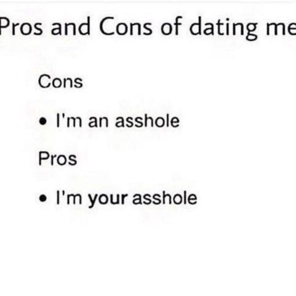 Pros And Cons Of Dating Me  Funny Dirty Adult Jokes -5609