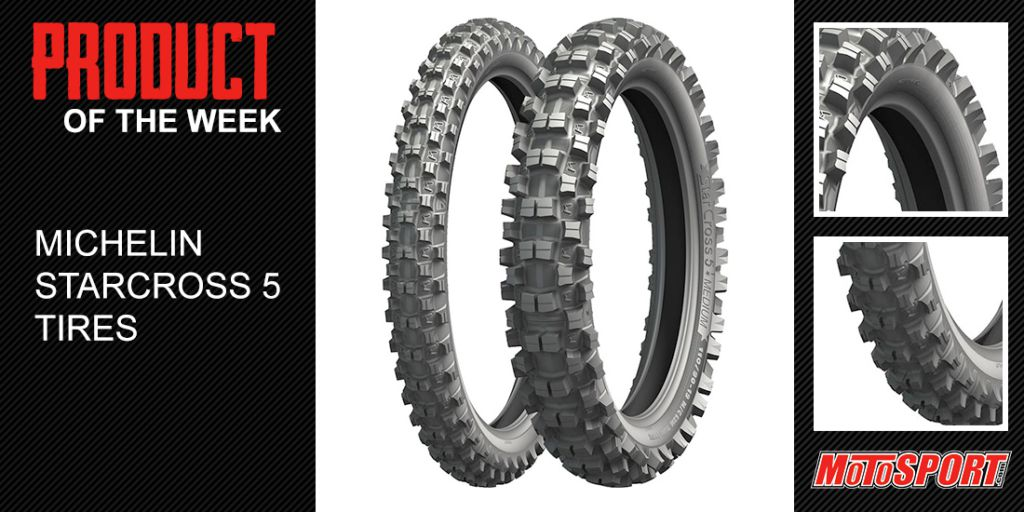 Product of the Week: Michelin StarCross 5 Tires