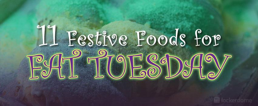 11 Festive Foods for Fat Tuesday