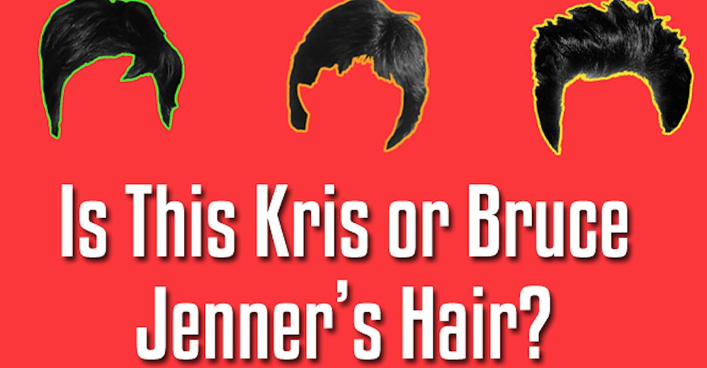 Quiz Is This Kris Or Bruce Jenner S Hair