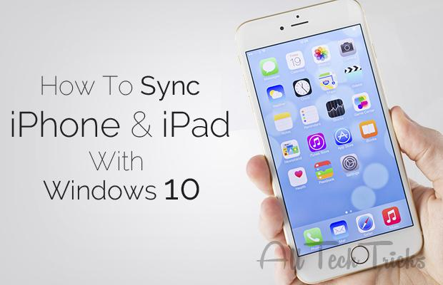 how to sync iphone with ipad how to sync iphone and with windows 10 19130
