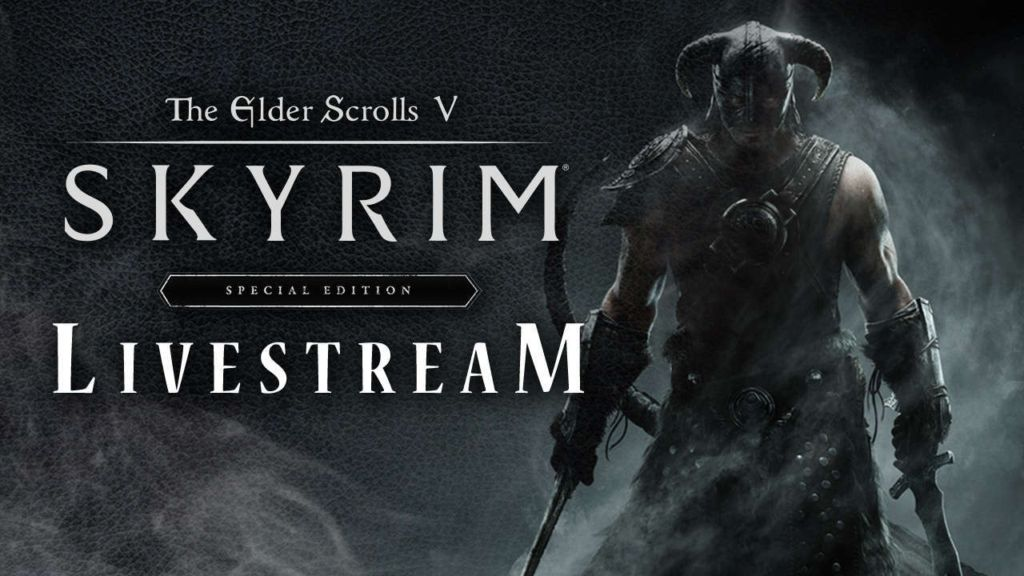 the elder scrolls v skyrim special edition livestream. Black Bedroom Furniture Sets. Home Design Ideas
